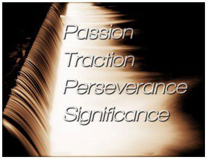 Passion, Traction, Perseverance & Significance